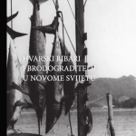 Fishermen and shipbuilders from the island of Hvar in the New World (2019) [exhibition catalogue]