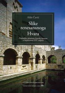 Aldo Čavić: Slike renesansnoga Hvara (2019.)