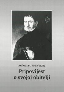 Ambroz Vranyczany Sr.: The Tale of My Family